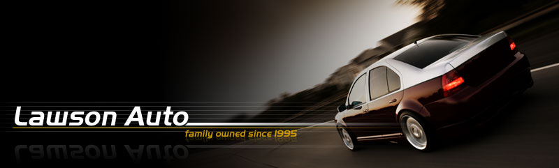 Lawson Auto: Family Owned since 1995